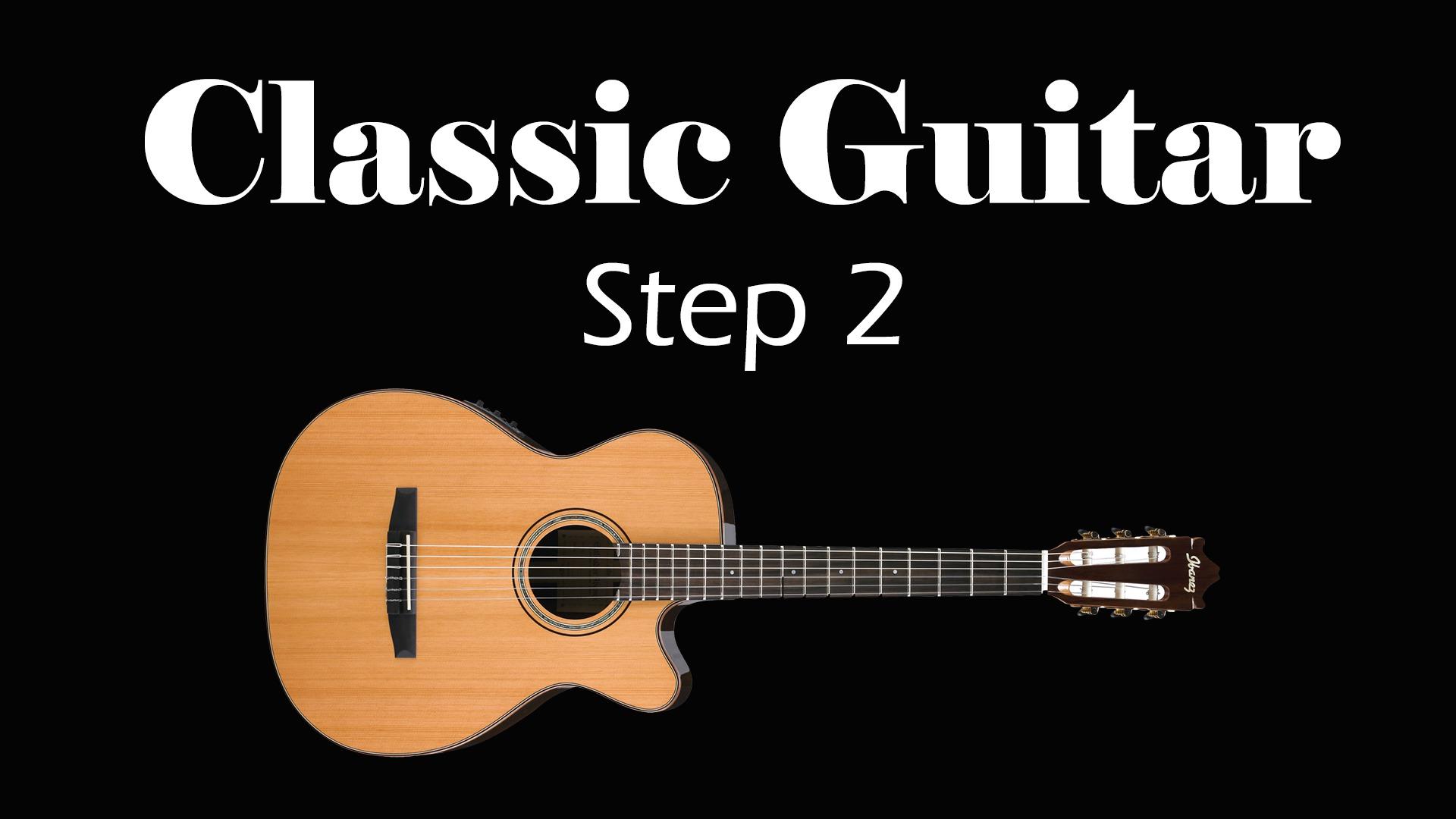 Learn Classic Guitar – Step 2